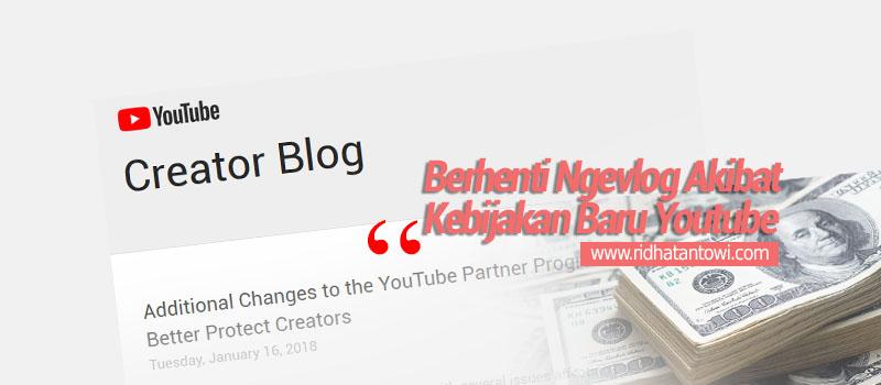 Berhenti Ngevlog Akibat Kebijakan Baru Youtube
