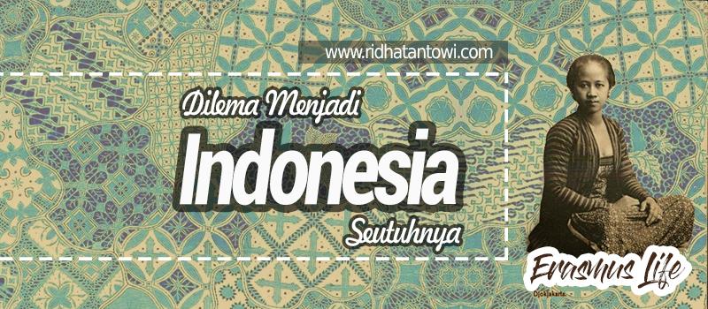 Dilema Menjadi Indonesia Seutuhnya