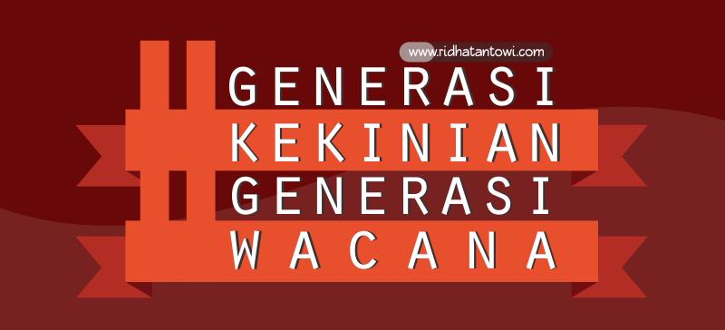 Invasi Generasi Kekinian dan Generasi Wacana