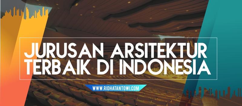 10 Jurusan Arsitektur Terbaik di Indonesia