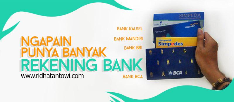 Punya Banyak Rekening Bank