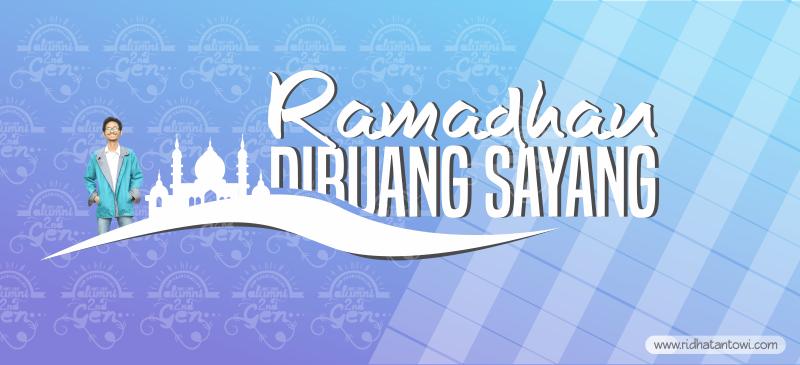Momen Ramadhan Dibuang Sayang